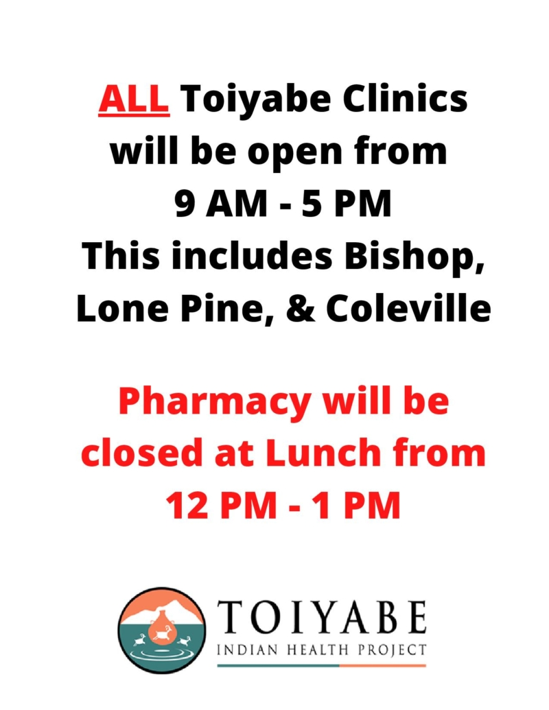ALL Toiyabe Clincs will be open from 9 AM - 5PM This includes Bishop, Lone Pine, & Coleville-page-001
